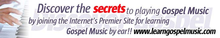 Discover the secrets to playing Gospel Music by joining the internets Premier Site for learning gospel music by ear